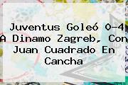 <b>Juventus</b> Goleó 0-4 A Dinamo Zagreb, Con Juan Cuadrado En Cancha