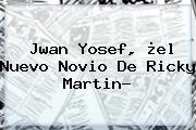 <b>Jwan Yosef</b>, ¿el Nuevo Novio De Ricky Martin?