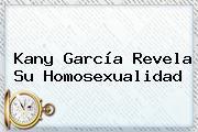 <b>Kany García</b> Revela Su Homosexualidad