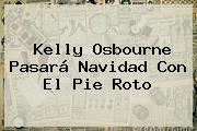 Kelly Osbourne Pasará Navidad Con El Pie Roto