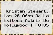 <b>Kristen Stewart</b>, Los 26 Años De La Exitosa Actriz De Hollywood | FOTOS