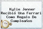 <b>Kylie Jenner</b> Recibió Una Ferrari Como Regalo De Cumpleaños