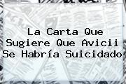 La Carta Que Sugiere Que <b>Avicii</b> Se Habría Suicidado