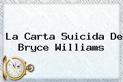 La Carta Suicida De <b>Bryce Williams</b>