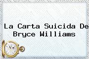 La Carta Suicida De <b>Bryce Williams</b>