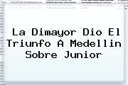 La <b>Dimayor</b> Dio El Triunfo A Medellin Sobre Junior