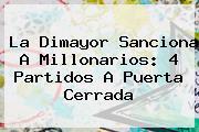 La Dimayor Sanciona A <b>Millonarios</b>: 4 Partidos A Puerta Cerrada