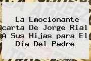 La Emocionante <b>carta</b> De Jorge Rial A Sus Hijas <b>para El Día Del Padre</b>