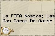 La FIFA Nostra: Las Dos Caras De <b>Qatar</b>