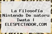 La Filosofía Nintendo De <b>satoru Iwata</b> |<b> ELESPECTADOR.COM