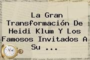 La Gran Transformación De <b>Heidi Klum</b> Y Los Famosos Invitados A Su <b>...</b>