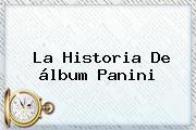 La Historia De <b>álbum Panini</b>
