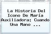 La Historia Del Icono De <b>María Auxiliadora</b>: Cuando Una Mano ...