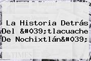 La Historia Detrás Del &#039;<b>tlacuache</b> De Nochixtlán&#039;