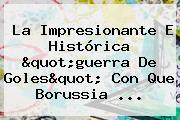 La Impresionante E Histórica &quot;guerra De Goles&quot; Con Que <b>Borussia</b> ...