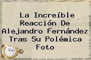 La Increíble Reacción De <b>Alejandro Fernández</b> Tras Su Polémica Foto