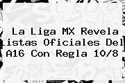 La <b>Liga MX</b> Revela Listas Oficiales Del A16 Con Regla 10/8