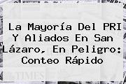 La Mayoría Del <b>PRI</b> Y Aliados En San Lázaro, En Peligro: Conteo Rápido