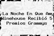 La Noche En Que <b>Amy Winehouse</b> Recibió 5 Premios Grammys