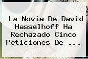 La Novia De David Hasselhoff Ha Rechazado Cinco Peticiones De <b>...</b>