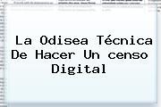 La Odisea Técnica De Hacer Un Censo Digital