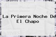 <i>La Primera Noche De El Chapo</i>