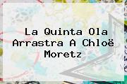 <b>La Quinta Ola</b> Arrastra A Chloë Moretz