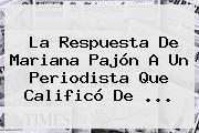 La Respuesta De <b>Mariana Pajón</b> A Un Periodista Que Calificó De ...