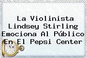 La Violinista <b>Lindsey Stirling</b> Emociona Al Público En El Pepsi Center