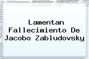Lamentan Fallecimiento De <b>Jacobo Zabludovsky</b>