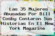 Las 35 Mujeres Abusadas Por <b>Bill Cosby</b> Contaron Sus Historias En El New York Magazine