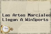 Las Artes Marciales Llegan A <b>WinSports</b>