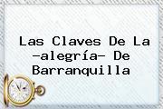 Las Claves De La ?alegría? De <b>Barranquilla</b>