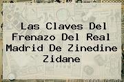 Las Claves Del Frenazo Del <b>Real Madrid</b> De Zinedine Zidane
