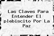Las Claves Para Entender El <b>plebiscito</b> Por La Paz
