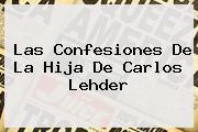 Las Confesiones De La Hija De <b>Carlos Lehder</b>