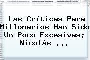 Las Críticas Para Millonarios Han Sido Un Poco Excesivas: Nicolás <b>...</b>