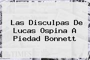Las Disculpas De Lucas Ospina A <b>Piedad Bonnett</b>
