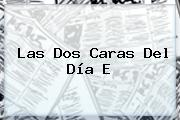 Las Dos Caras Del <b>Día E</b>