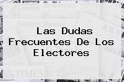 <b>Las Dudas Frecuentes De Los Electores</b>
