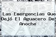 Las Emergencias Que Dejó El Aguacero De Anoche