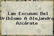 Las Excusas Del Uribismo A <b>Alejandra Azcárate</b>