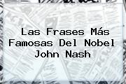 Las Frases Más Famosas Del Nobel <b>John Nash</b>