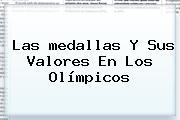 Las <b>medallas</b> Y Sus Valores En Los Olímpicos