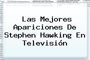 Las Mejores Apariciones De <b>Stephen Hawking</b> En Televisión