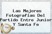 Las Mejores Fotografías Del Partido Entre <b>Junior</b> Y <b>Santa Fe</b>