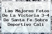 <b>Las Mejores Fotos De La Victoria 3-4 De Santa Fe Sobre Deportivo Cali</b>