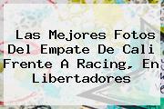 Las Mejores Fotos Del Empate De <b>Cali</b> Frente A <b>Racing</b>, En Libertadores