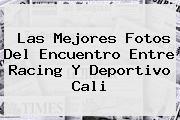Las Mejores Fotos Del Encuentro Entre Racing Y <b>Deportivo Cali</b>