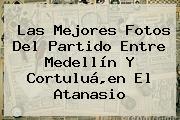 Las Mejores Fotos Del Partido Entre <b>Medellín</b> Y <b>Cortuluá</b>,en El Atanasio